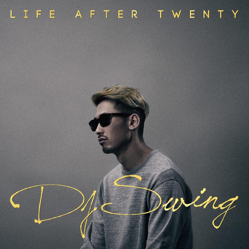 7/12(水)リリース DJ SWING オリジナルアルバム LIFE AFTER TWENTY